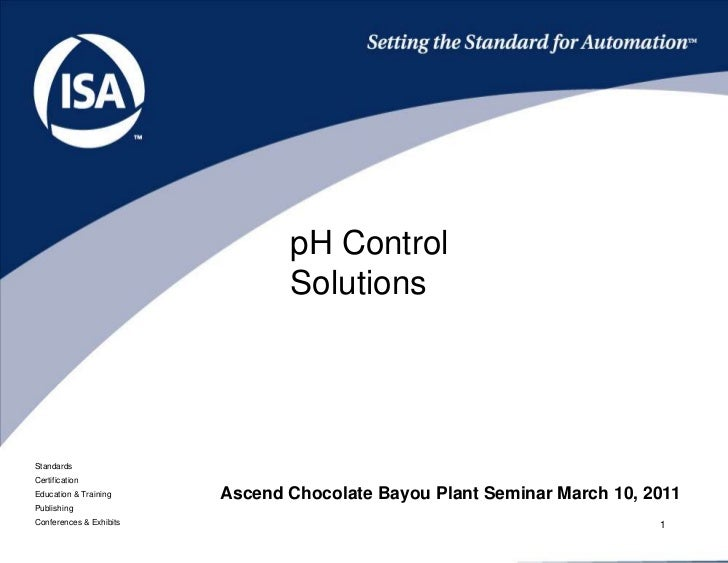 1<br />pH Control Solutions<br />Ascend Chocolate Bayou Plant Seminar March 10, 2011<br />
