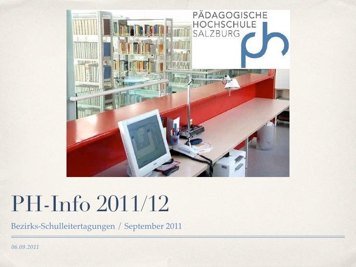PH-Info 2011/12Bezirks-Schulleitertagungen / September 201106.09.2011