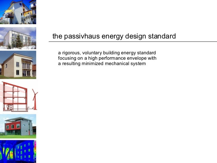 the passivhaus energy design standard a rigorous, voluntary building energy standard focusing on a high performance envelo...