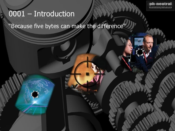"""0001 – Introduction""""Because five bytes can make the difference"""""""
