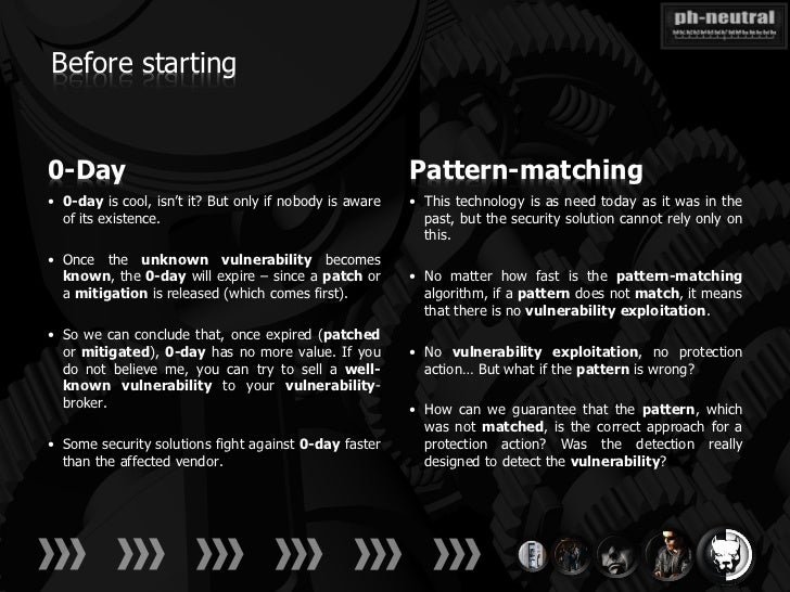 Before starting0-Day                                                    Pattern-matching• 0-day is cool, isn't it? But onl...