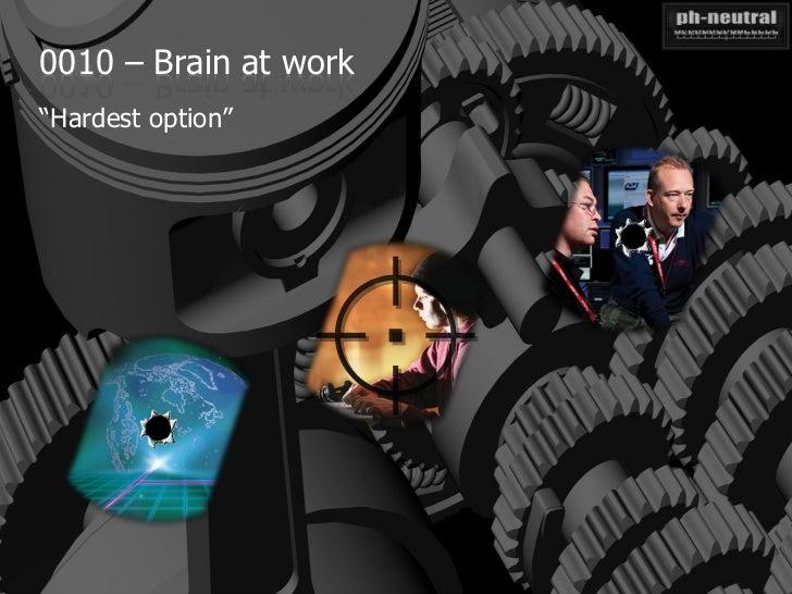 """0010 – Brain at work""""Hardest option"""""""
