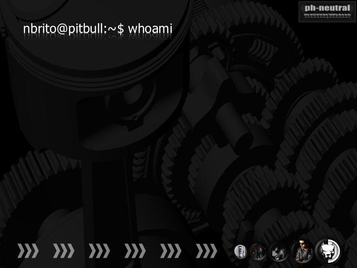nbrito@pitbull:~$ whoami