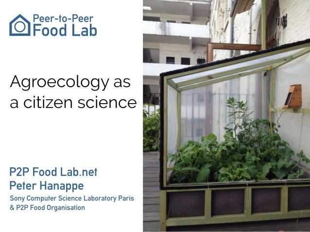 Peter Hanappe (Sony Computer Science Lab, Paris) - Agroecology as citizen science