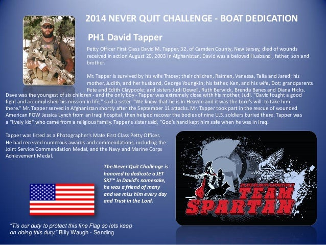 2014 NEVER QUIT CHALLENGE - BOAT DEDICATION Petty Officer First Class David M. Tapper, 32, of Camden County, New Jersey, d...