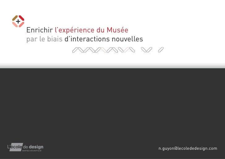 Enrichir l'expérience du Musée par le biais d'interactions nouvelles                                             n.guyon@l...