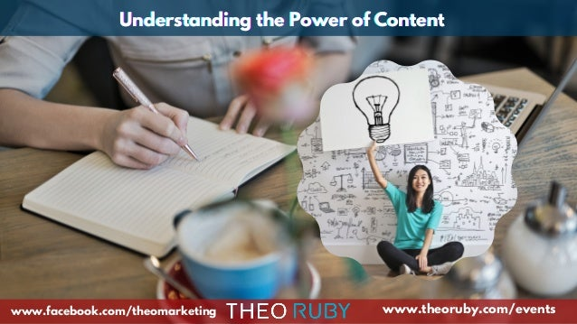 www.theoruby.com/events Understanding the Power of ContentUnderstanding the Power of ContentUnderstanding the Power of Con...