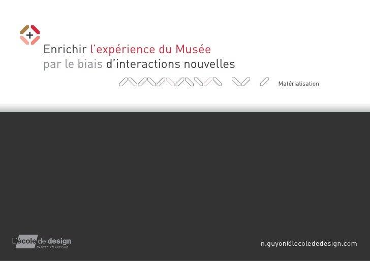 Enrichir l'expérience du Musée par le biais d'interactions nouvelles                                             Matériali...