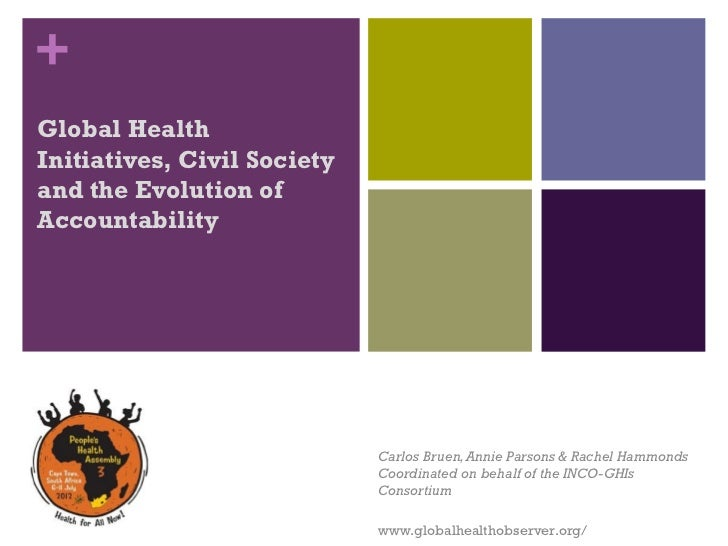 +Global HealthInitiatives, Civil Societyand the Evolution ofAccountability                              Carlos Bruen, Anni...