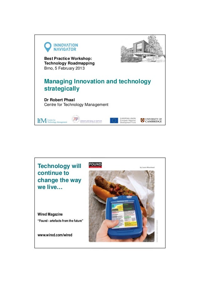 Best Practice Workshop: Technology Roadmapping Brno, 5 February 2013  Managing Innovation and technology strategically Dr ...