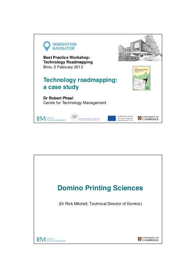 Best Practice Workshop: Technology Roadmapping Brno, 5 February 2013  Technology roadmapping: a case study Dr Robert Phaal...