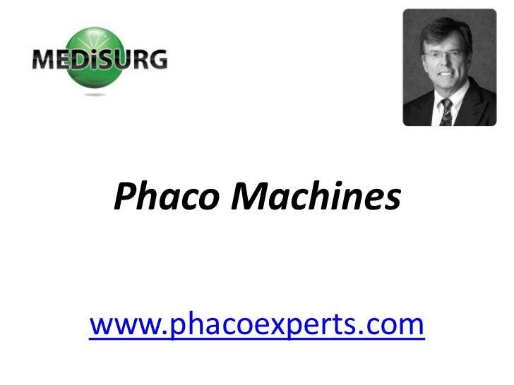 Phaco Machines<br />www.phacoexperts.com<br />
