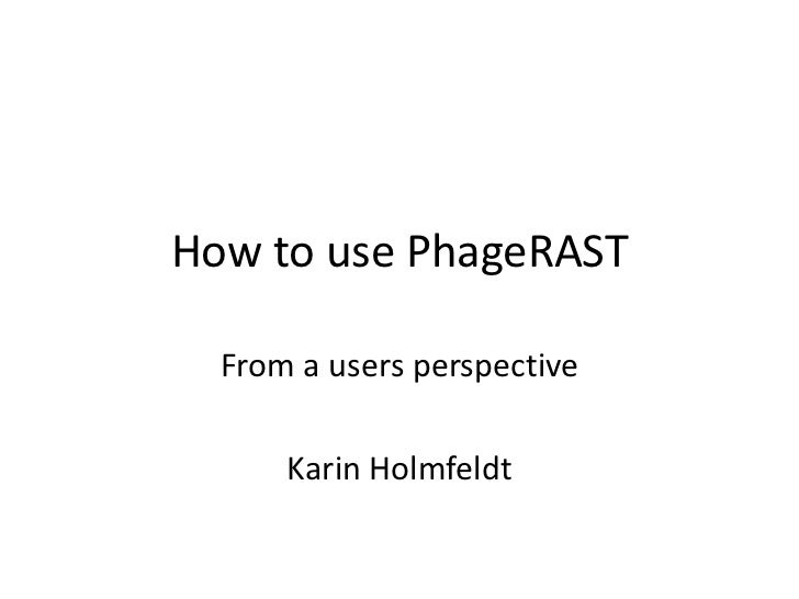 How to use PhageRAST<br />From a users perspective<br />Karin Holmfeldt<br />