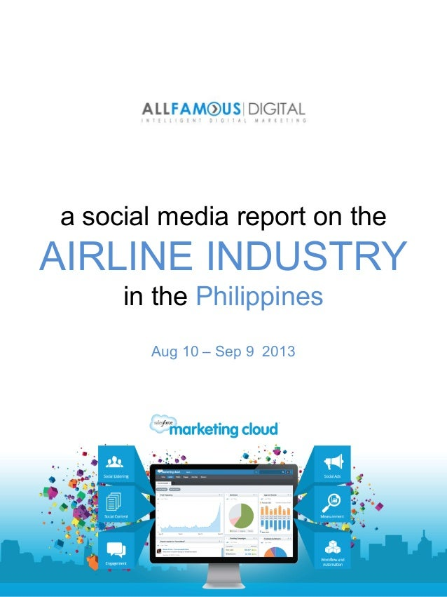 a social media report on the AIRLINE INDUSTRY in the Philippines Aug 10 – Sep 9 2013
