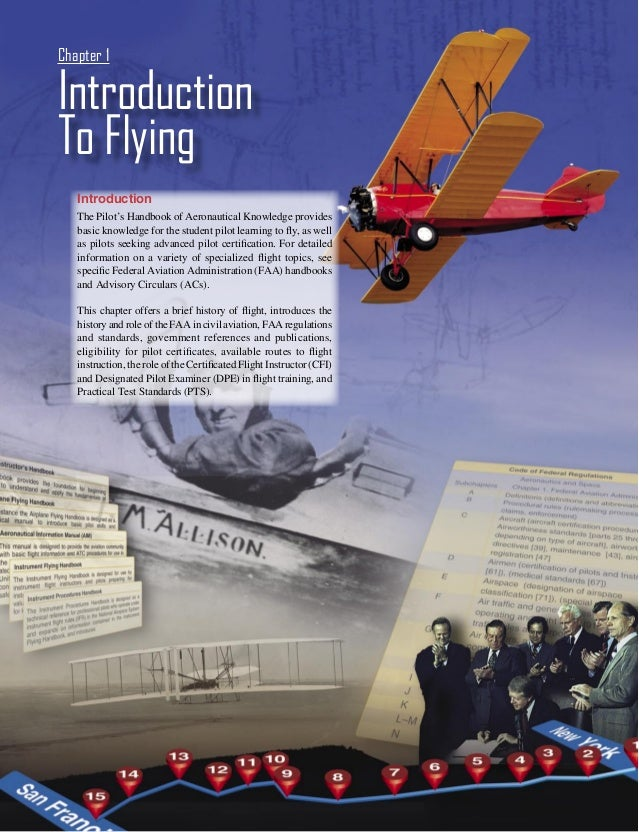 Chapter 1IntroductionTo Flying   Introduction   The Pilot's Handbook of Aeronautical Knowledge provides   basic knowledge ...