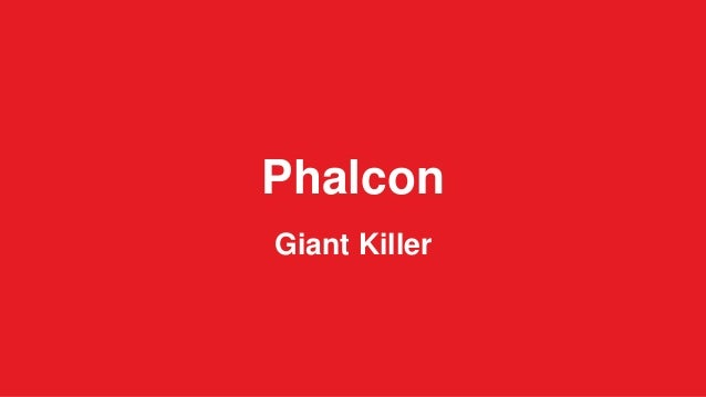 Phalcon  Giant Killer