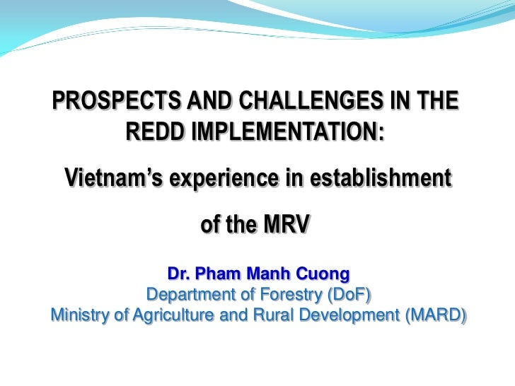 PROSPECTS AND CHALLENGES IN THE      REDD IMPLEMENTATION:  Vietnam's experience in establishment                   of the ...