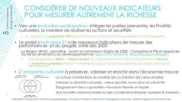 CONSIDÉRER DE NOUVEAUX INDICATEURSPOUR MESURER AUTREMENT LA RICHESSE▪ Vers une évaluation participative : intégrer les par...
