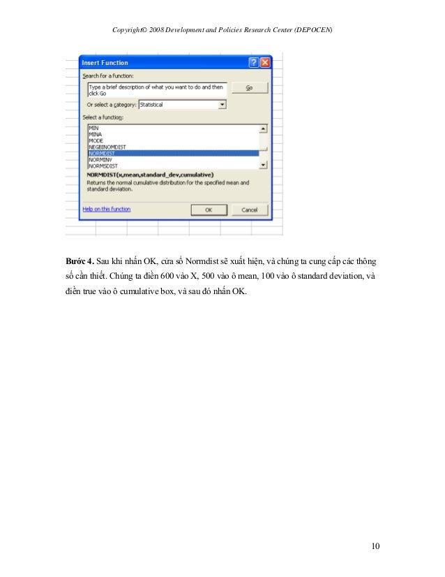 Copyright© 2008 Development and Policies Research Center (DEPOCEN) 10 Bước 4. Sau khi nhấn OK, cửa sổ Normdist sẽ xuất hiệ...