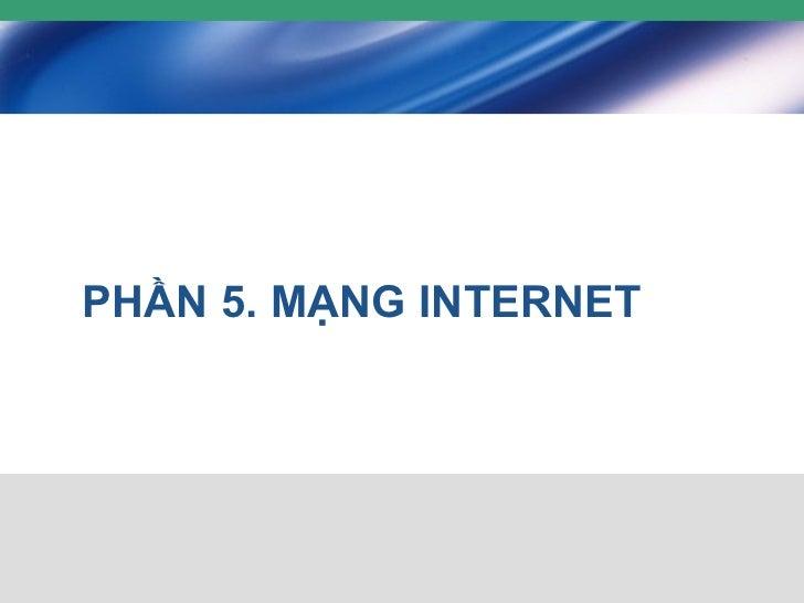 PHẦN 5. MẠNG INTERNET