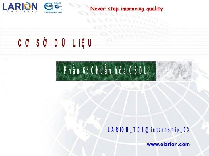 Never stop improving quality www.elarion.com
