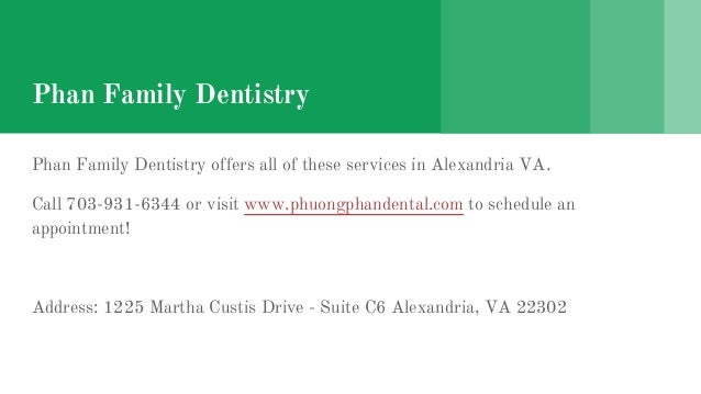 Phan Family Dentistry Phan Family Dentistry offers all of these services in Alexandria VA. Call 703-931-6344 or visit www....