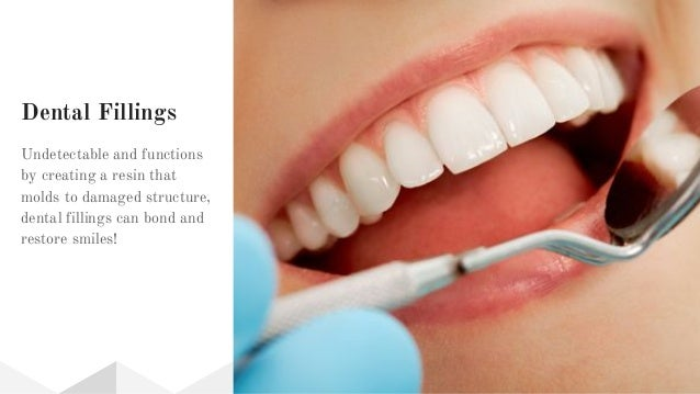 Dental Fillings Undetectable and functions by creating a resin that molds to damaged structure, dental fillings can bond a...