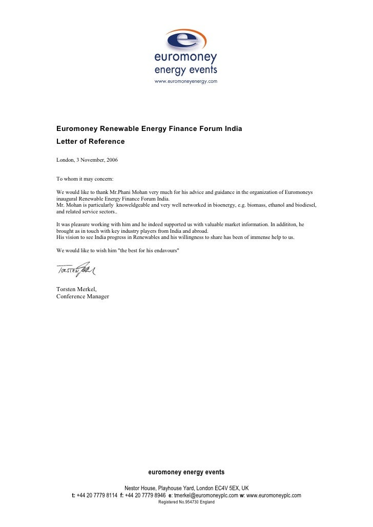 Euromoney Renewable Energy Finance Forum India Letter of Reference  London, 3 November, 2006   To whom it may concern:  We...