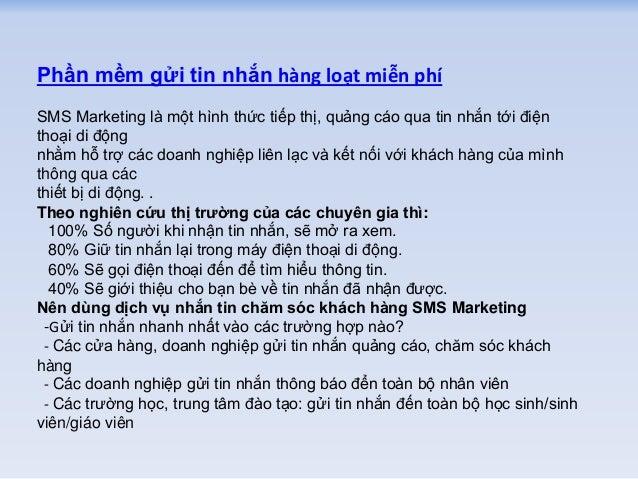 Phần mềm gửi tin nhắn hàng loạt miễn phí SMS Marketing là một hình thức tiếp thị, quảng cáo qua tin nhắn tới điện thoại ...