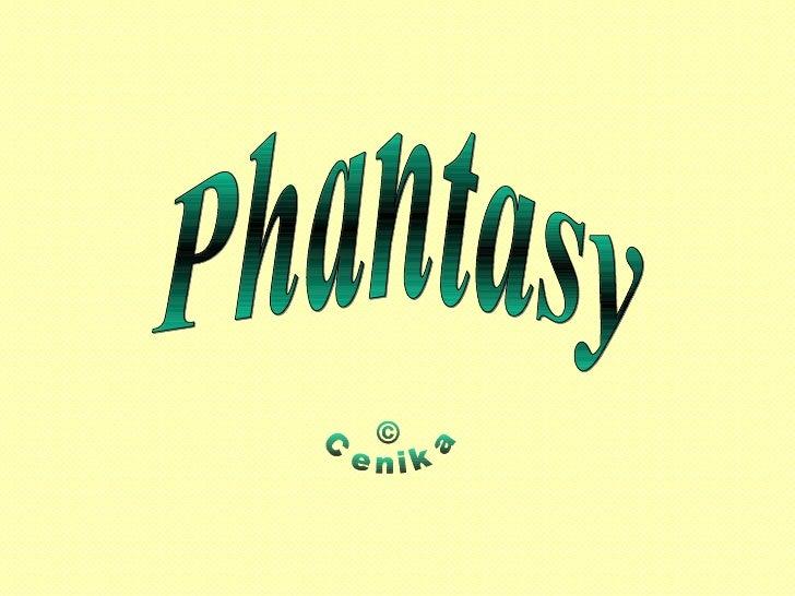 Phantasy © Cenika