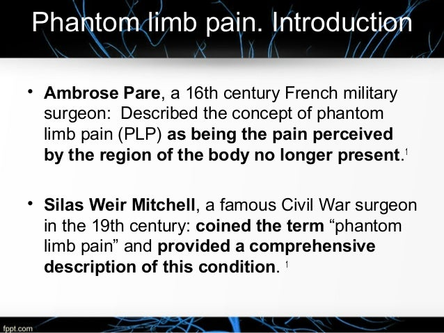 phantom limb pain essay A phantom limb is a vivid perception that a limb that has been removed or amputated is still present in the body and performing its normal functions amputees usually experience sensations.