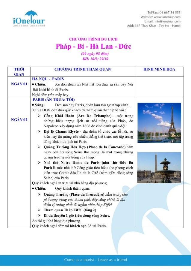 CHƯƠNG TRÌNH DU LỊCH  Pháp - Bỉ - Hà Lan - Đức  (09 ngày 08 đêm)  KH: 30/9; 29/10  THỜI  GIAN  CHƯƠNG TRÌNH THAM QUAN HÌNH...