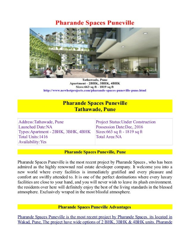 Pharande Spaces Puneville Tathawade, Pune Address:Tathawade, Pune Launched Date:NA Types:Apartment - 2BHK, 3BHK, 4BHK Tota...