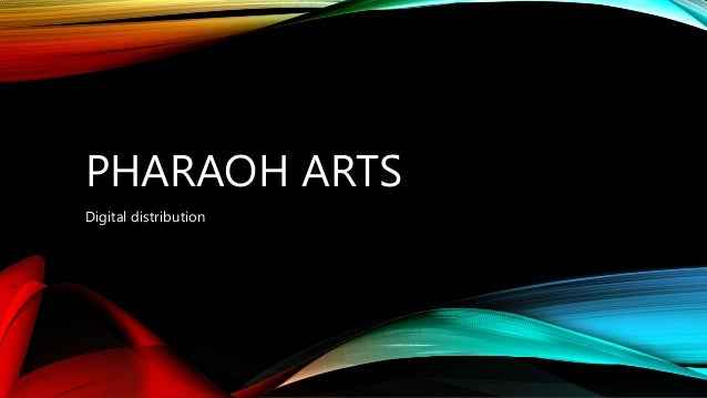 PHARAOH ARTS Digital distribution