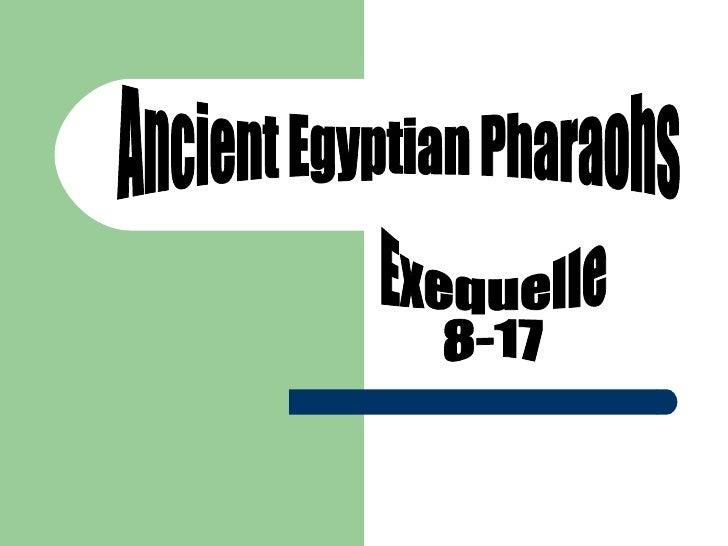Ancient Egyptian Pharaohs Exequelle 8-17