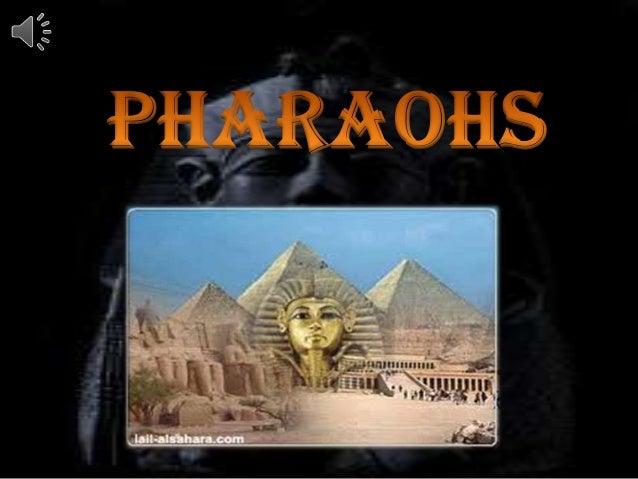 Pharaohs were the king orQueen of Egypt. Most pharaohswere men but some well-knownpharaohs, such as Nefertiti andCleopatra...