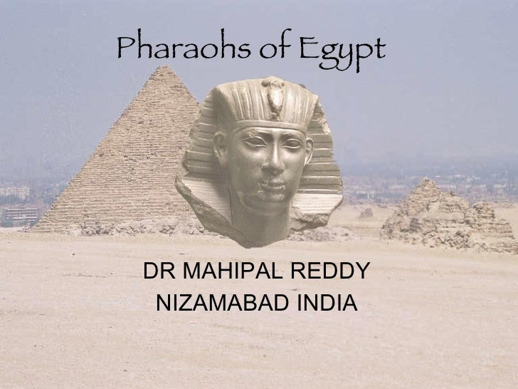 Pharaohs of Egypt DR MAHIPAL REDDY NIZAMABAD INDIA