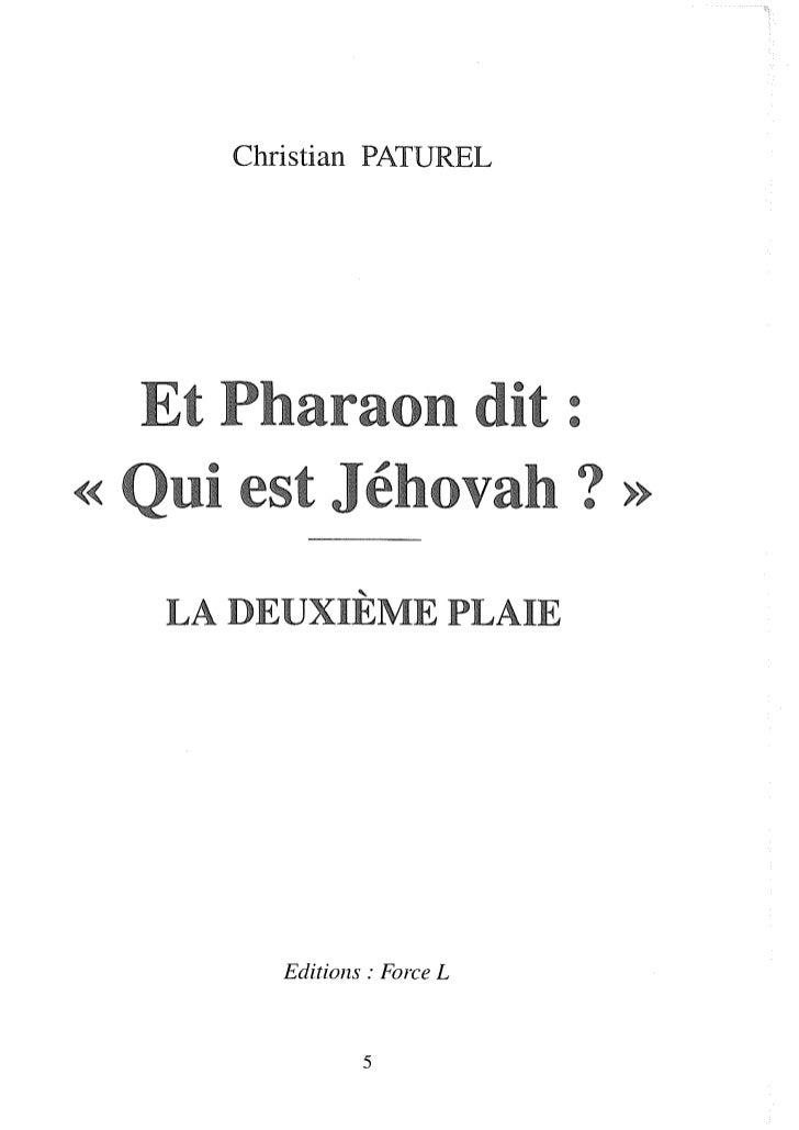 Christian PATUREL  Et Pharaon dit :« ni est Jéhovah ? »   LA DEUXIÈME PLAIE        Editions: Force L                5