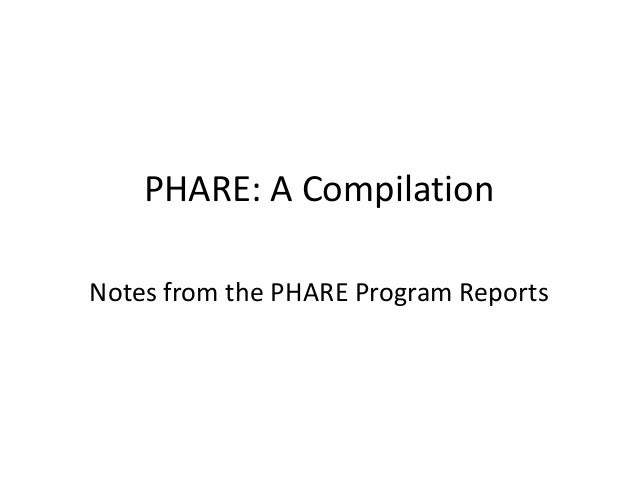 PHARE: A Compilation Notes from the PHARE Program Reports