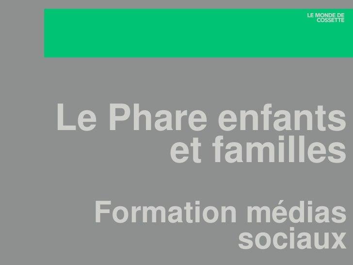 Formation médias sociaux pour le Phare enfants et familles