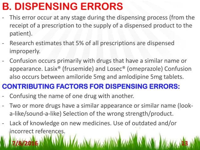 B. DISPENSING ERRORS CONT… 7/8/2016 14 CONTRIBUTING FACTORS FOR DISPENSING ERRORS CONT… - Poor dispensing procedures with ...