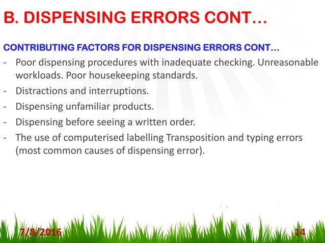B. DISPENSING ERRORS CONT… 7/8/2016 15 METHODS TO MINIMISE DISPENSING ERRORS: - Methods to Minimise Dispensing Errors - En...