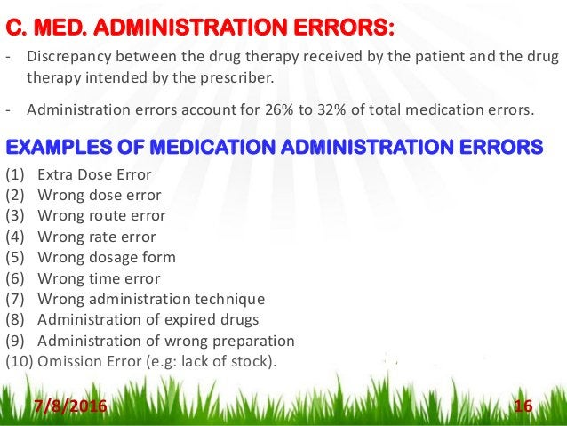 7/8/2016 17 CONTRIBUTING FACTORS OF ADMINISTRATION ERRORS: - Failure to check the patients identity prior to administratio...