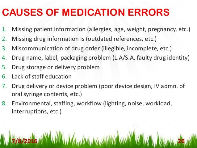 CAUSES OF MEDICATION ERRORS CONT… 9. Poor communication with health care teams 10. Poor handwriting 11. Improper drug sele...