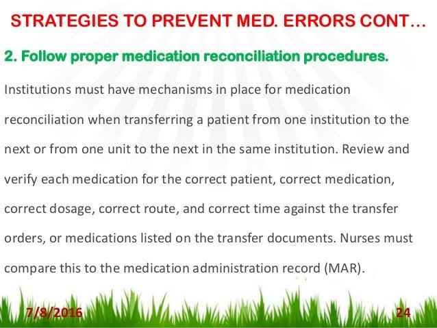 STRATEGIES TO PREVENT MED. ERRORS CONT…. 7/8/2016 25 3. Double check—or even triple check—procedures. This is a process wh...