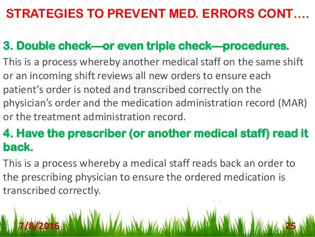 STRATEGIES TO PREVENT MED. ERRORS CONT…. 7/8/2016 26 5. Consider using a name alert. Some institutions use name alerts to ...