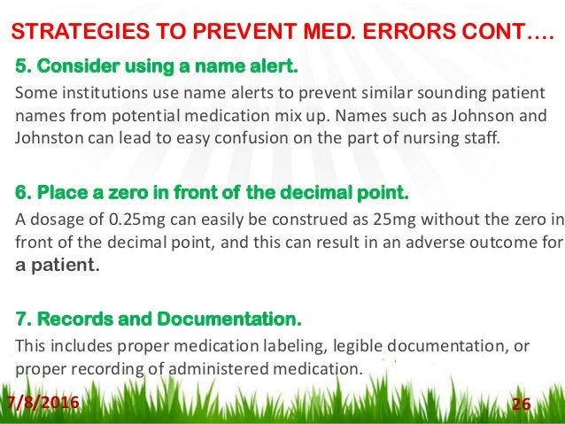 STRATEGIES TO PREVENT MED. ERRORS CONT…. 7/8/2016 27 8. Ensure proper storage of medications for proper efficacy. Medicati...