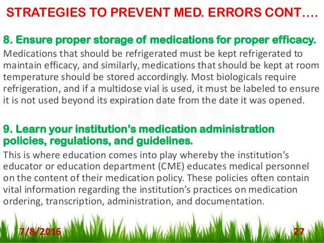 STRATEGIES TO PREVENT MED. ERRORS CONT…. 7/8/2016 28 10. Consider having a drug guide available at all times. Whether it's...