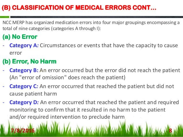 (B) CLASSIFICATION OF MEDICAL ERRORS CONT… (c) Error, Harm - Category E: An error occurred that may have contributed to or...