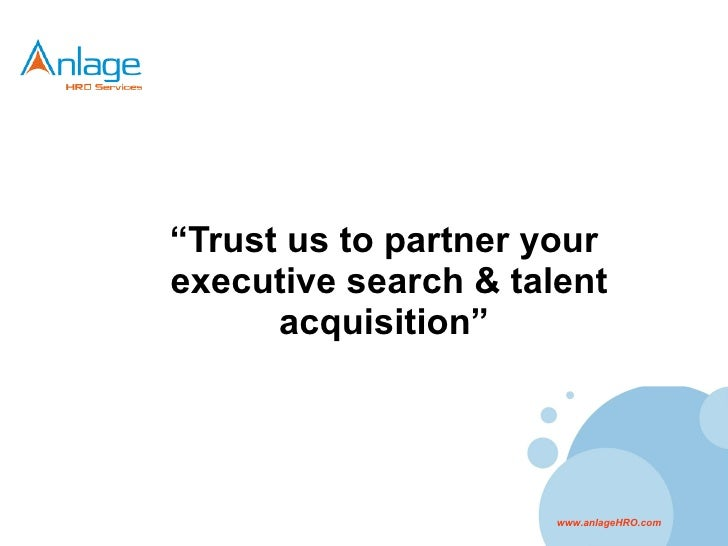 """ Trust us to partner your  executive search & talent acquisition"""